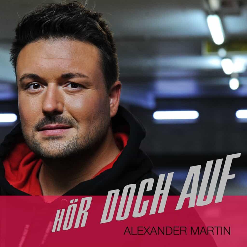 Alexander Martin - Hör doch auf