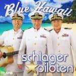 Die Schlagerpiloten - Blue Hawaii (Album)